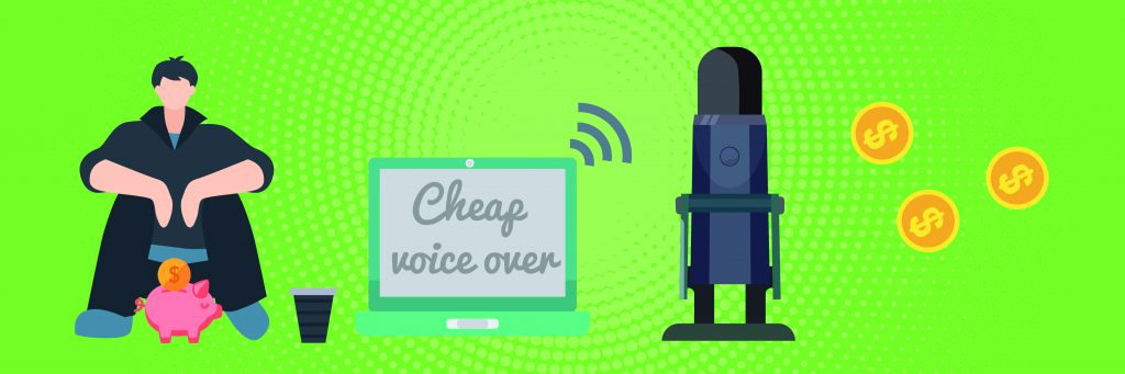 Are Cheap Voice Overs Ever Worth It?