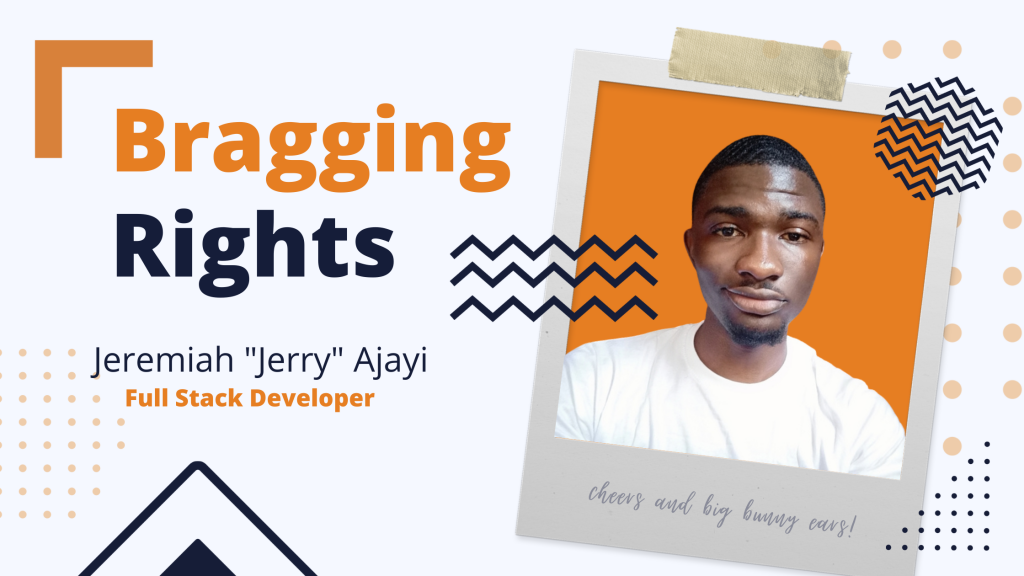 "Bragging Rights: Jeremiah ""Jerry"" Ajayi, Full Stack Developer at Bunny Studio"