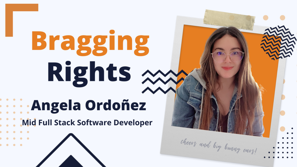Bragging Rights: Angela Ordoñez, Mid Full Stack Software Developer at Bunny Studio