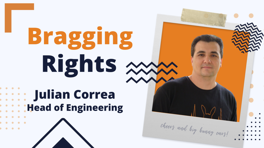 Bragging Rights: Julian Correa, Head of Engineering at Bunny Studio