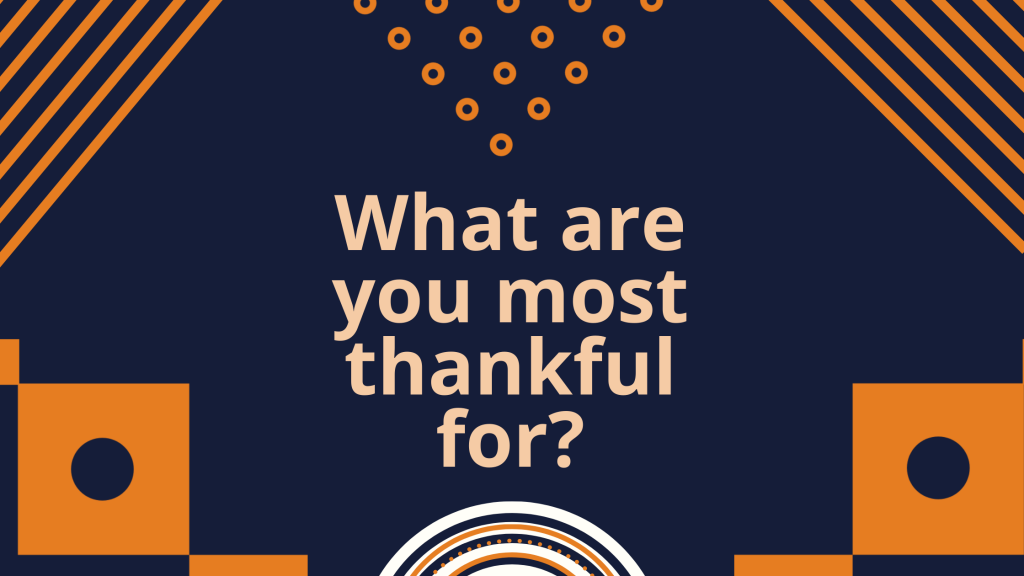 """We asked our team members: """"What are you most thankful for?"""""""