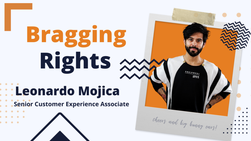 Bragging Rights: Leonardo Mojica, Senior Customer Experience Associate at Bunny Studio