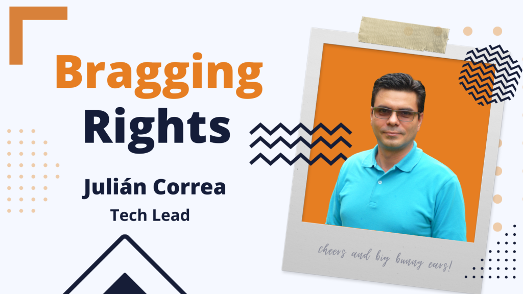 Bragging Rights: Julián Correa, Tech Lead at Bunny Studio