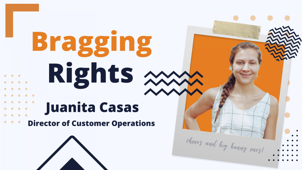 Bragging Rights: Juanita Casas, Director of Customer Operations at Bunny Studio