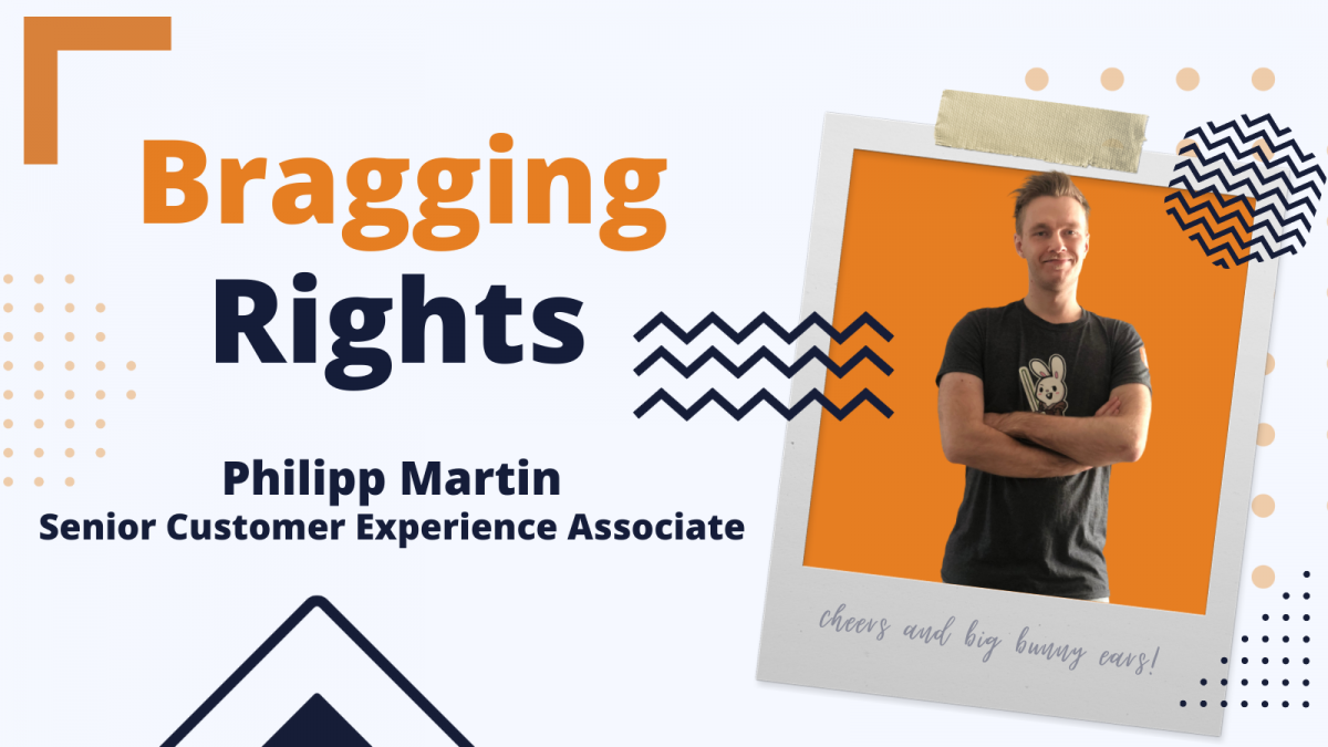 Bragging Rights: Philipp Martin, Senior Customer Experience Associate at Bunny Studio