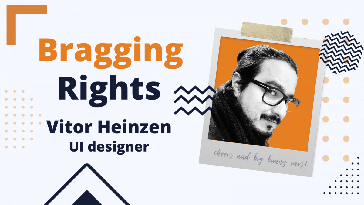 Bragging Rights: Vitor Heinzen, UI designer at Bunny Studio