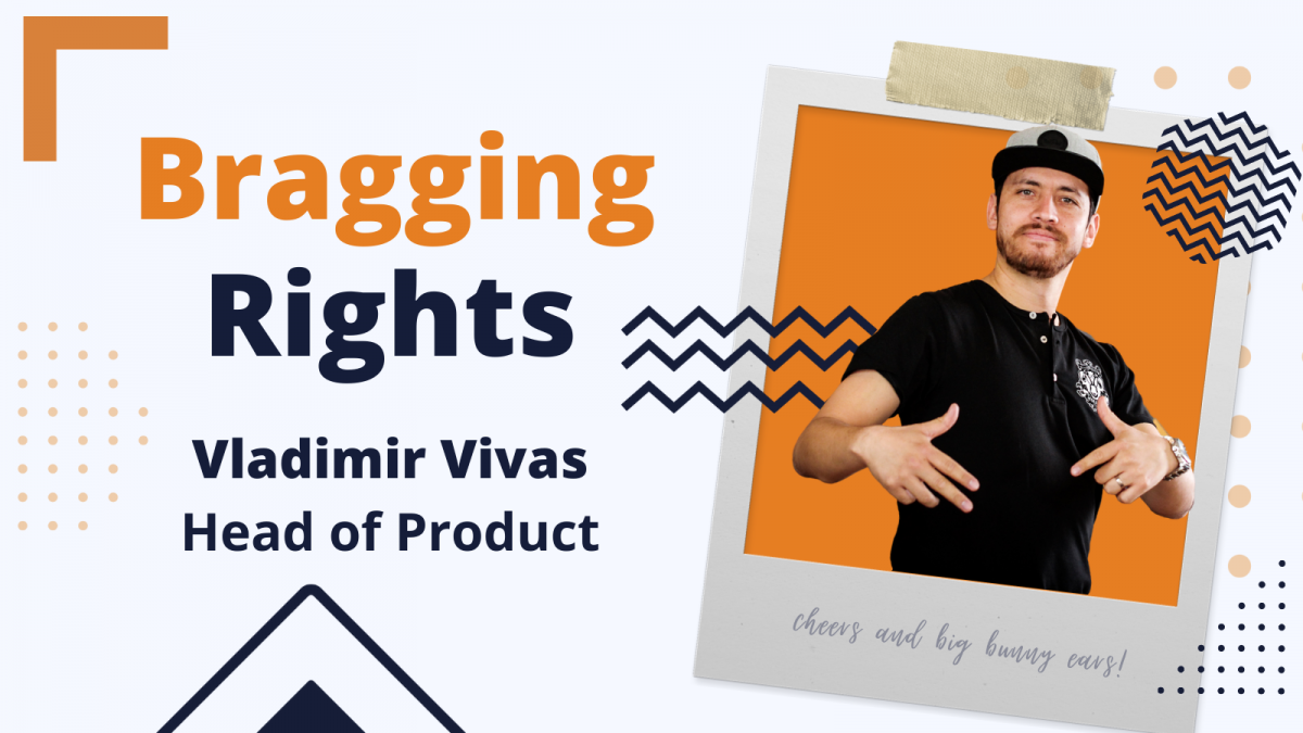 Bragging Rights: Vladimir Vivas Head of Product at Bunny Studio